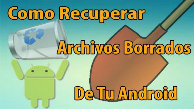 Esta aplicación de Android recupera tus archivos eliminados