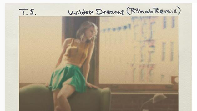 Taylor Swift encantada con remix de 'Wildest Dreams' hecho por R3hab